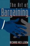 The Art of Bargaining - Richard Ned Lebow