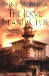 The Jekyl Island Club - Brent Monahan, Gordon Van Gelder