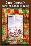 """""""Dame Curtsey's"""" book of Candy Making - Ellye Howell Glover"""