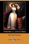 Fantomina; Or, Love In A Maze (Dodo Press) - Eliza Haywood