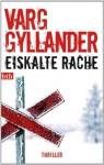 Eiskalte Rache - Holger Wolandt, Lotta Rüegger, Varg Gyllander