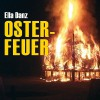 Osterfeuer - Ella Danz, Antje Temler