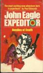 Needles of Death (John Eagle Expeditor, #1) - Paul Edwards