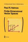 Finite-Dimensional Vector Spaces (Undergraduate Texts in Mathematics) - P.R. Halmos