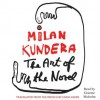 The Art of the Novel (Audio) - Milan Kundera, Graeme Malcolm