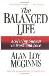 Balanced Life - Alan Loy McGinnis