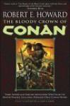 The Bloody Crown of Conan (Conan of Cimmeria, #2) - Robert E. Howard, Gary Gianni, Patrice Louinet