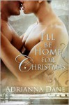 I'll Be Home For Christmas - Adrianna Dane