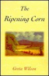 The Ripening Corn - Greta O. Wilson