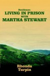 Resilience: Living in Prison with Martha Stewart - Rhonda Turpin