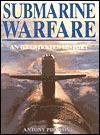 Submarine Warfare: An Illustrated History - Antony Preston