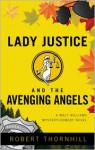 Lady Justice And The Avenging Angels - Robert Thornhill