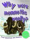 First Questions And Answers: Why were Mammoths Woolly? - Miles Kelly