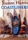 Coastliners - Joanne Harris