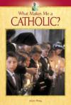 What Makes Me a Catholic - Adam Woog