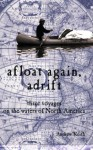 Afloat Again Adrift: Three Voyages on the Waters of North America - Andrew Keith