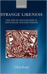 Strange Likeness: The Use of Old English in Twentieth-Century Poetry - Chris Jones