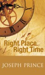 Right Place Right Time - Joseph Prince