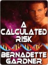 A Calculated Risk - Bernadette Gardner