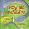 How Big Was a Dinosaur? [With Poster] - Anna Milbourne, Stella Baggott, Laura Wood