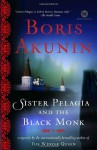 Sister Pelagia and the Black Monk - Boris Akunin
