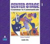 Center Stage 1: Grammar to Communicate, Audio CD - Lynn Bonesteel, Samuela Eckstut
