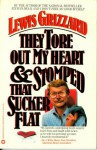 They Tore Out My Heart and Stomped That Sucker Flat - Lewis Grizzard