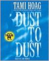 Dust to Dust - Tami Hoag, Jon Tenney