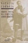 Erros Meus, Má Fortuna, Amor Ardente - Natália Correia