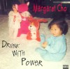 Drunk with Power - Margaret Cho