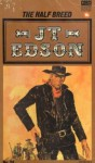 The Half Breed (Floating Outfit, #18) - J.T. Edson