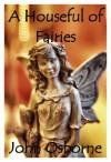A Houseful of Fairies - John Osborne
