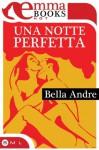 Una notte perfetta (Italian Edition) - Bella Andre, Stefania Moscardini