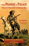 From Prairie to Palace: The Lost Biography of Buffalo Bill - John M. Burke, Tim Connor