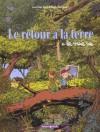 Le Retour à La Terre, Tome 1: La Vraie Vie - Manu Larcenet, Jean-Yves Ferri
