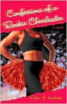 Confessions of a Rookie Cheerleader: A Novel - Erika Kendrick