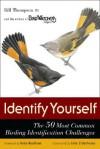 Identify Yourself: The 50 Most Common Birding Identification Challenges - Bill Thompson III, Julie Zickefoose, Kenn Kaufman