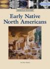 Early Native North Americans - Don Nardo