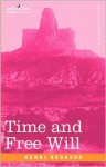 Time and Free Will: An Essay on the Immediate Data of Consciousness - Henri Bergson, F.L. Pogson
