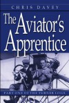 The Aviator's Apprentice (The Will Turner Flight Logs, Vol. 1) (Will Turner's Flight Logs) - Chris Davey