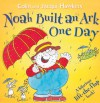 Noah Built an Ark One Day: A Hilarious Lift-the-Flap Book! - Colin Hawkins, Jacqui Hawkins