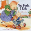 You Push, I Ride - Abby Levine, Margot Apple