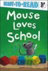 Mouse Loves School - Lauren Thompson, Buket Erdogan