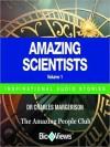 Amazing Scientists - Volume 1: Inspirational Stories - Charles Margerison, Emma Braithwaite, Mark Smith