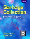 Garbage Collection: Algorithms for Automatic Dynamic Memory Management - Richard Jones