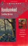 Hoodwinked (Harlequin Intrigue, No 229) - Caroline Burnes