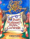 Batty Malgoony's Mystic Carnivale - K. Michael Crawford