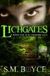 Lichgates - S.M. Boyce