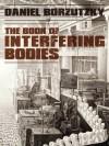 The Book of Interfering Bodies - Daniel Borzutzky