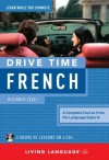 Drive Time French: Beginner Level - Living Language
